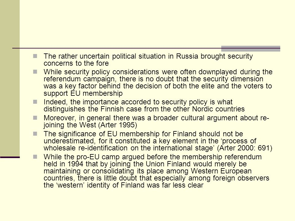 The rather uncertain political situation in Russia brought security concerns to the fore