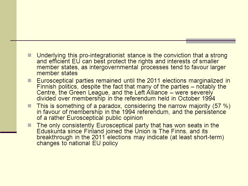 Underlying this pro-integrationist stance is the conviction that a strong and efficient EU can best protect the rights and interests of smaller member states, as intergovernmental processes tend to favour larger member states