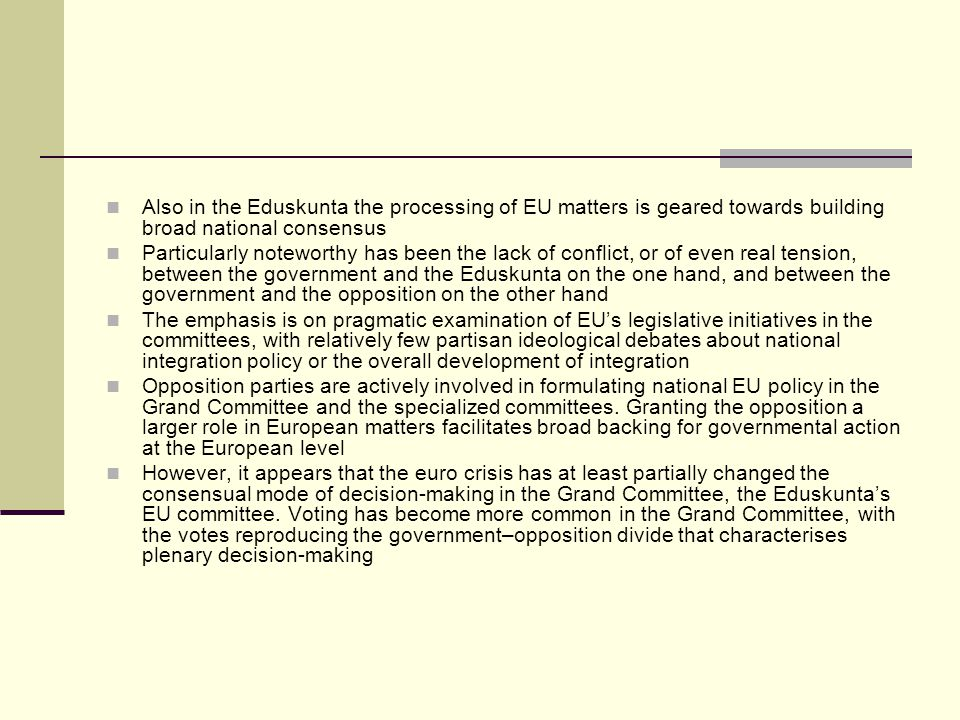 Also in the Eduskunta the processing of EU matters is geared towards building broad national consensus