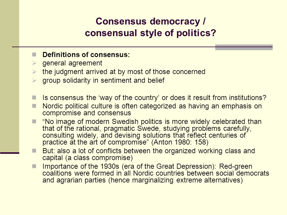 Consensus democracy / consensual style of politics