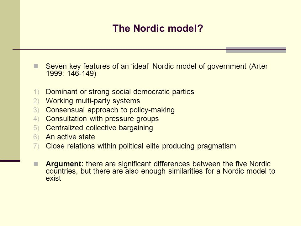 The Nordic model Seven key features of an 'ideal' Nordic model of government (Arter 1999: 146-149)