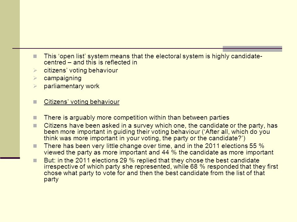 This 'open list' system means that the electoral system is highly candidate-centred – and this is reflected in