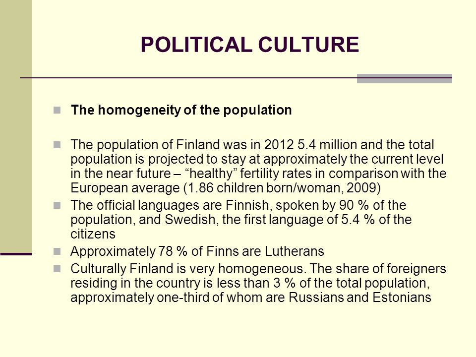 POLITICAL CULTURE The homogeneity of the population