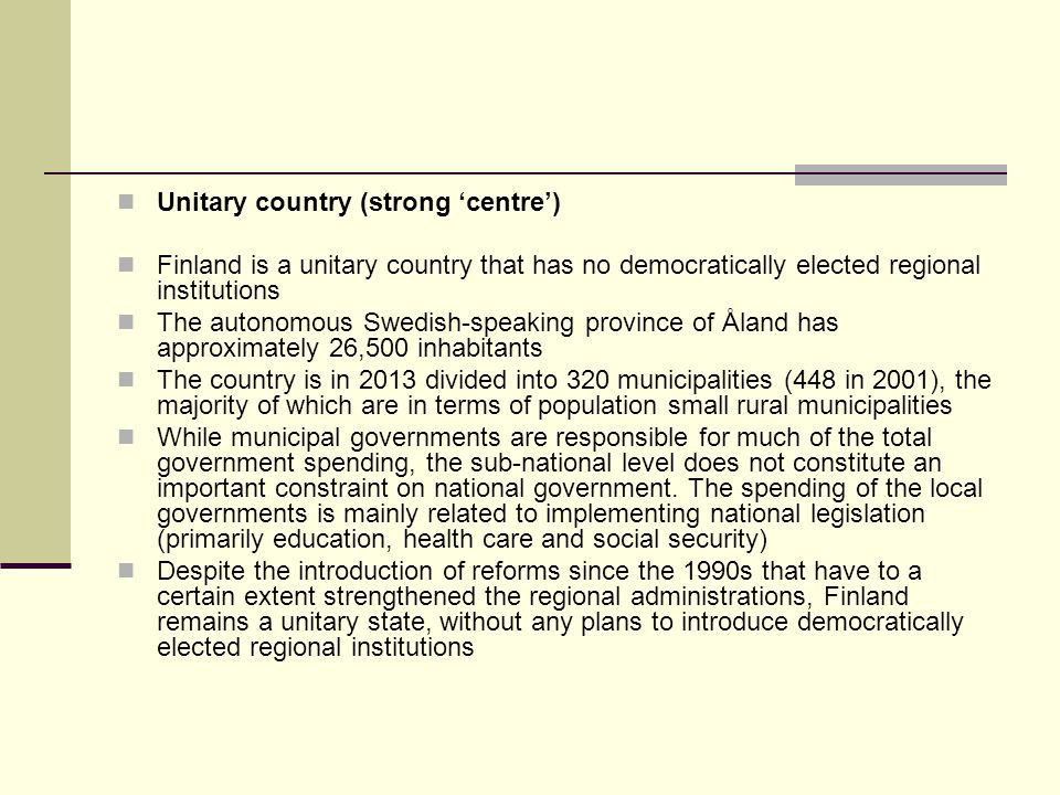 Unitary country (strong 'centre')