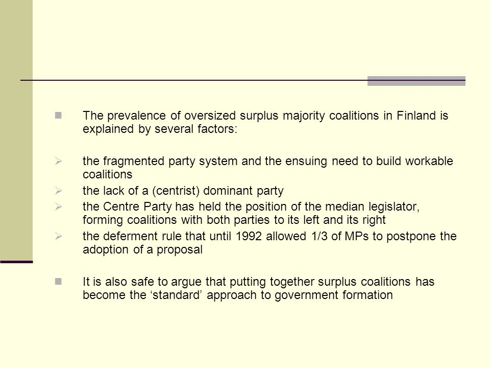 The prevalence of oversized surplus majority coalitions in Finland is explained by several factors: