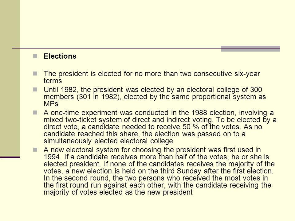 Elections The president is elected for no more than two consecutive six-year terms.