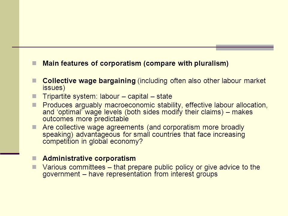 Main features of corporatism (compare with pluralism)