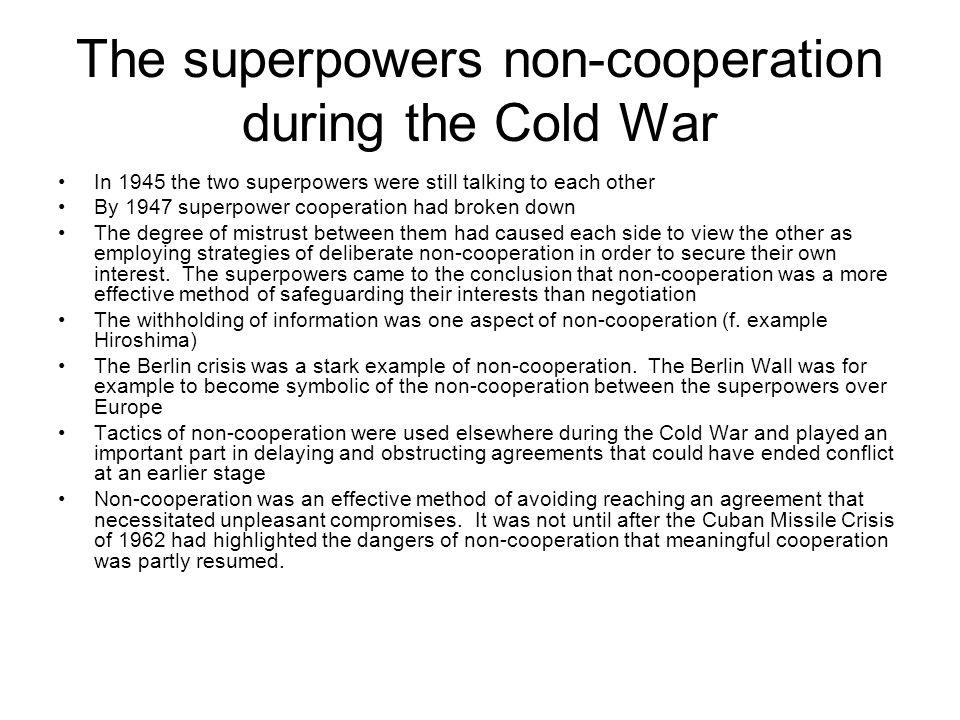 The superpowers non-cooperation during the Cold War