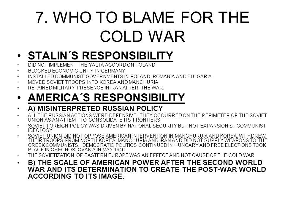 the perpetuation of the cold war who was to blame Free essay: who was to blame for the cold war the blame for the cold war cannot be placed on one person -- it developed as a series of chain reactions as a.