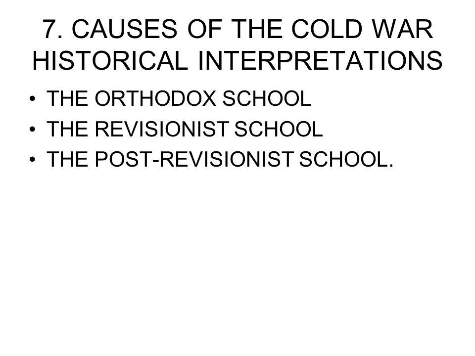 7. CAUSES OF THE COLD WAR HISTORICAL INTERPRETATIONS