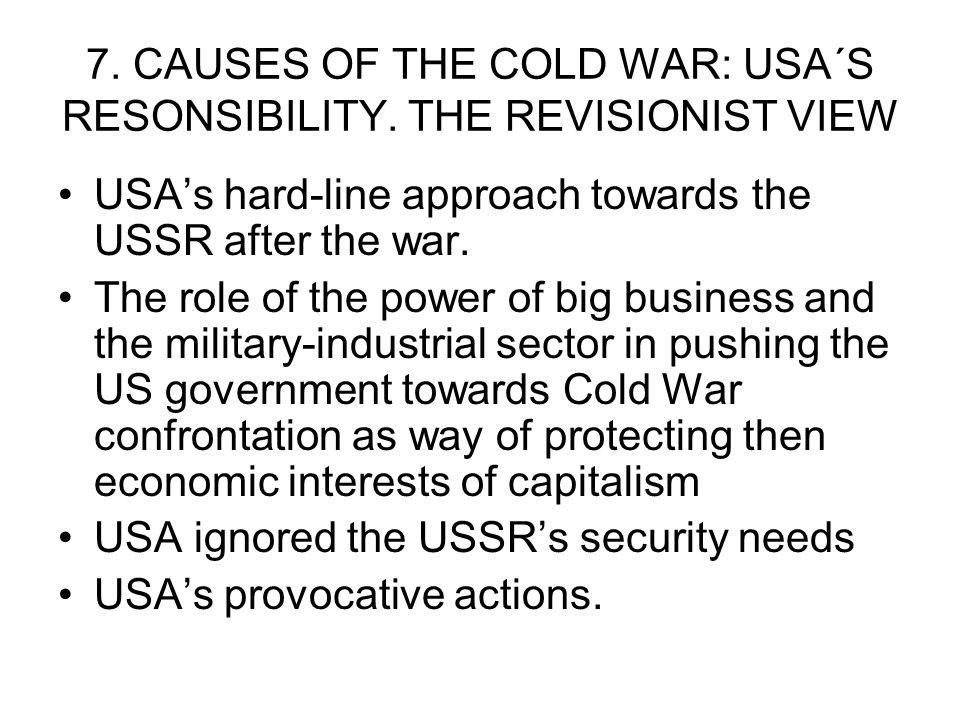 7. CAUSES OF THE COLD WAR: USA´S RESONSIBILITY. THE REVISIONIST VIEW