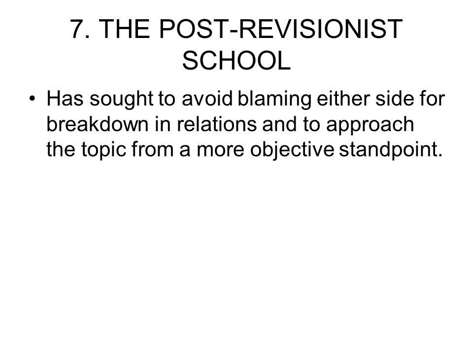 7. THE POST-REVISIONIST SCHOOL
