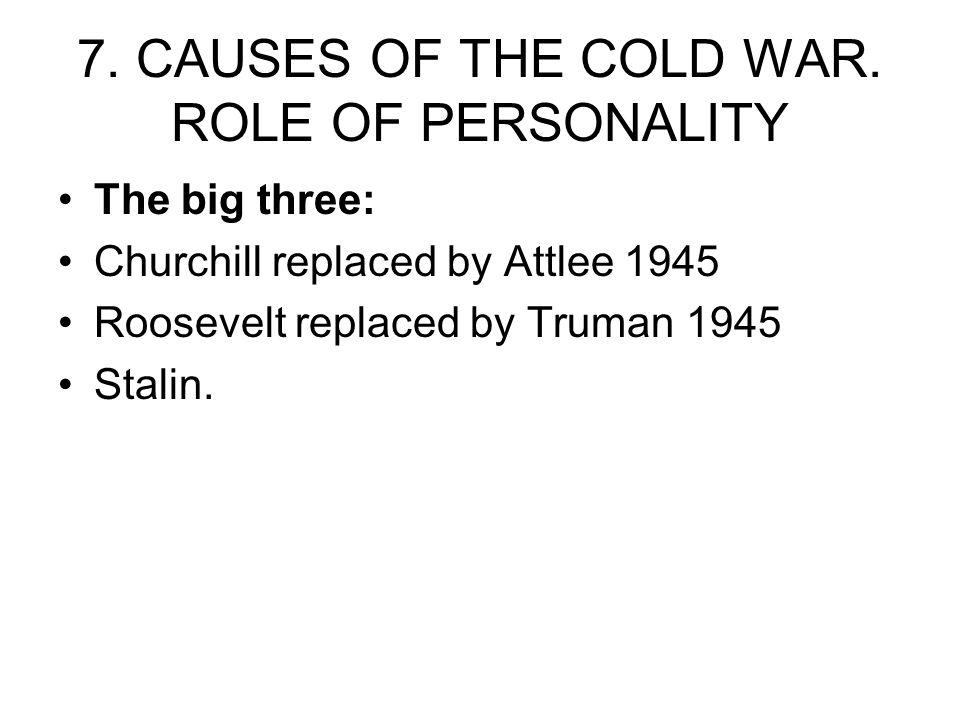 7. CAUSES OF THE COLD WAR. ROLE OF PERSONALITY