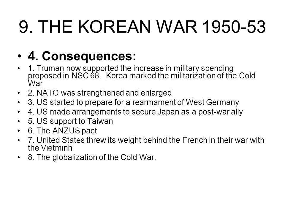9. THE KOREAN WAR 1950-53 4. Consequences: