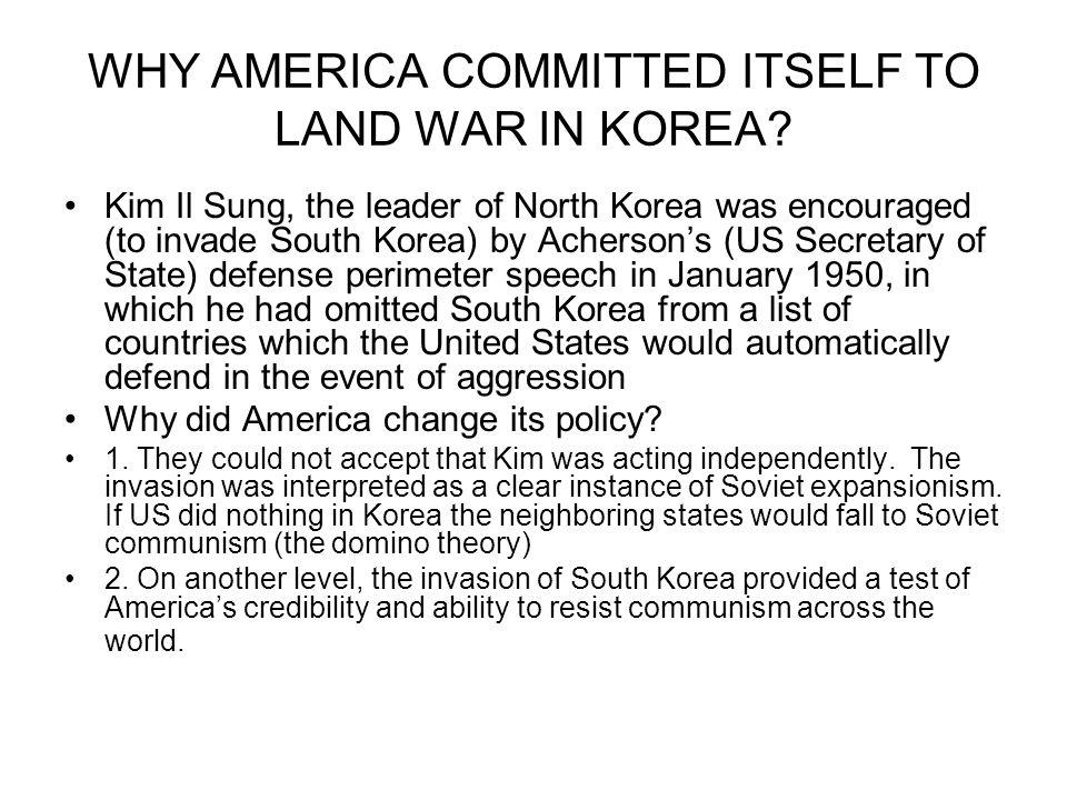 WHY AMERICA COMMITTED ITSELF TO LAND WAR IN KOREA