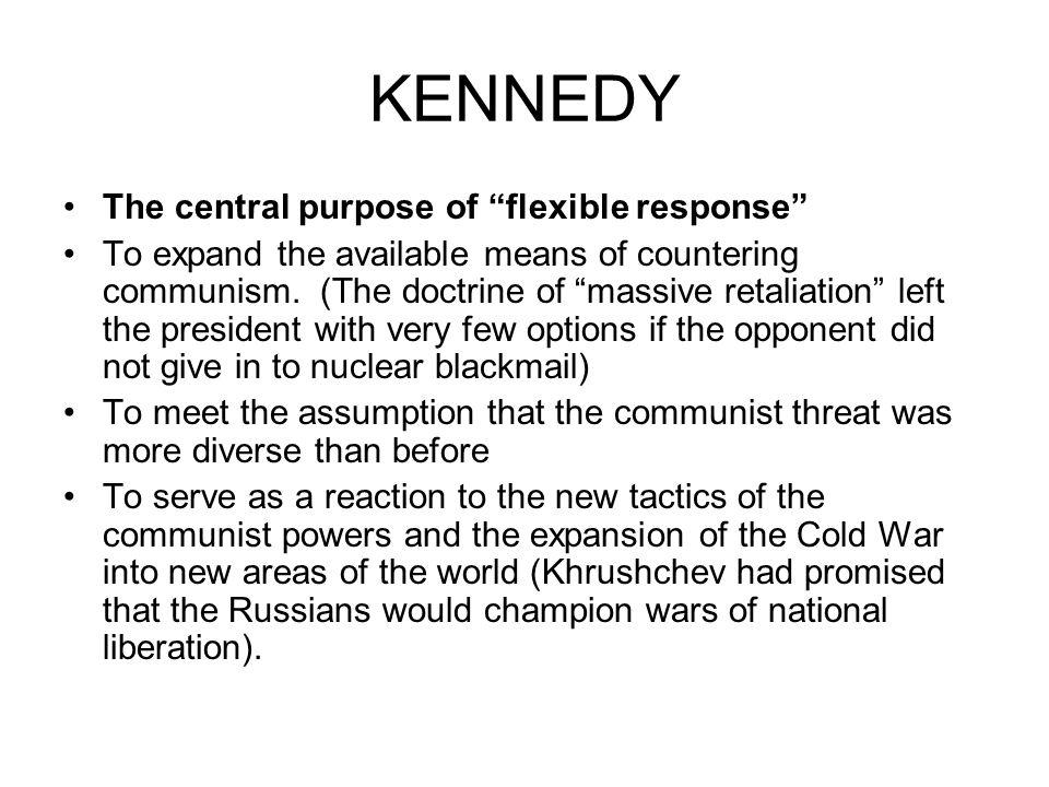 KENNEDY The central purpose of flexible response