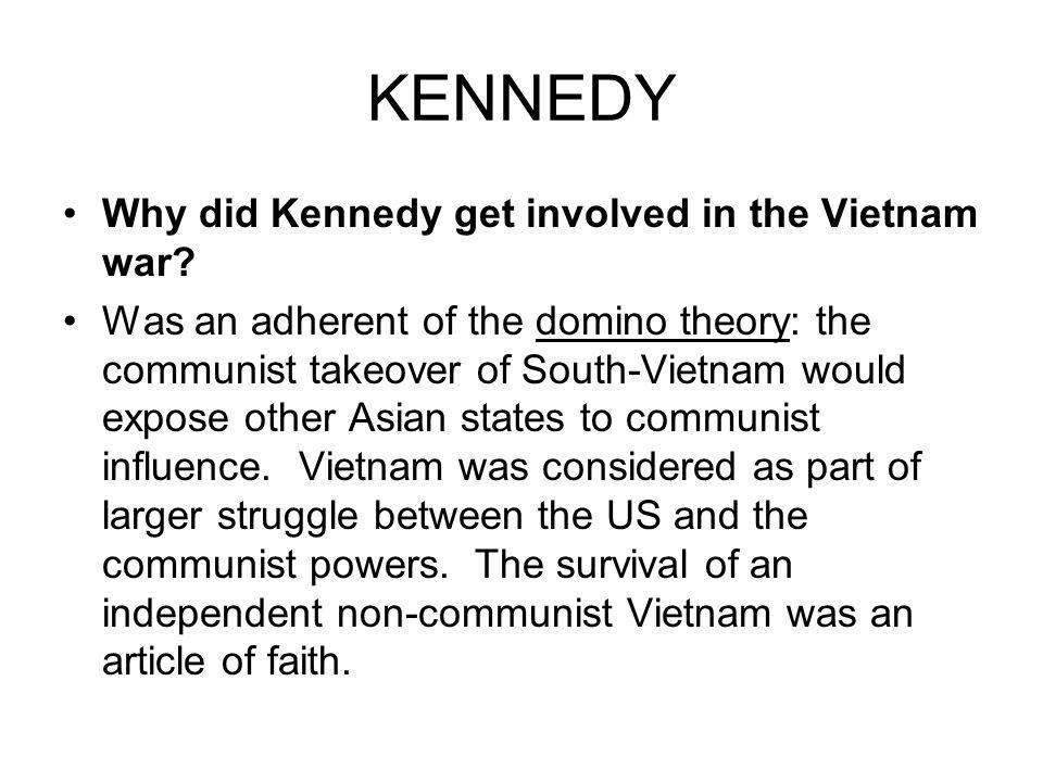 KENNEDY Why did Kennedy get involved in the Vietnam war