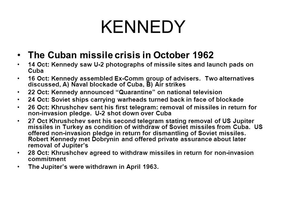 KENNEDY The Cuban missile crisis in October 1962