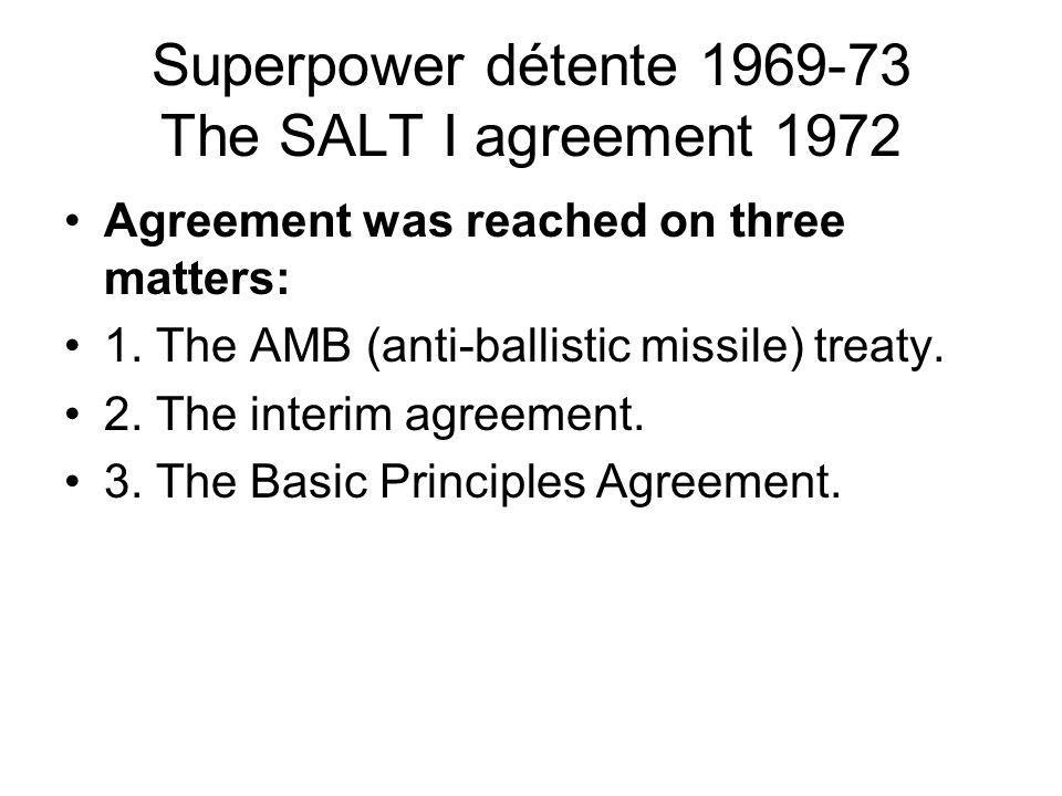 Superpower détente 1969-73 The SALT I agreement 1972