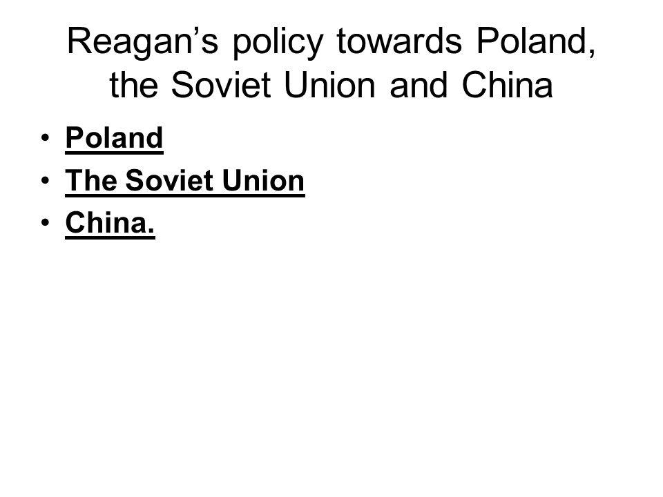 Reagan's policy towards Poland, the Soviet Union and China