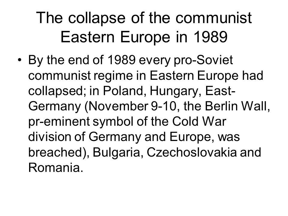 The collapse of the communist Eastern Europe in 1989
