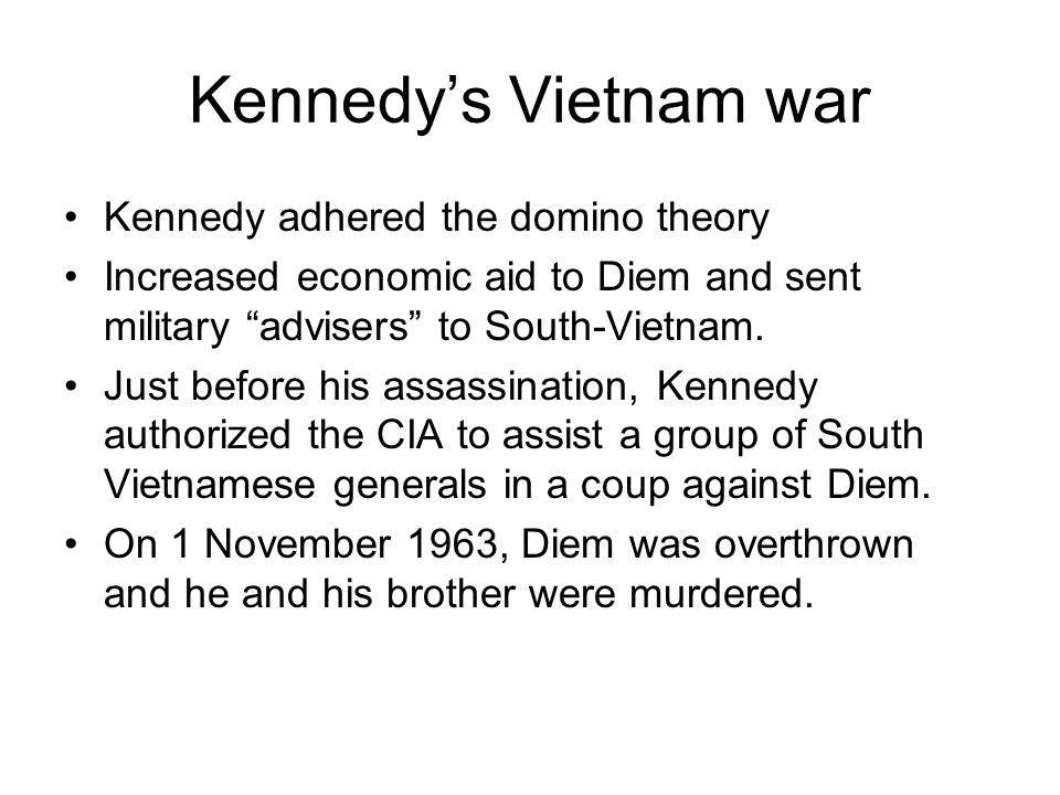 Kennedy's Vietnam war Kennedy adhered the domino theory