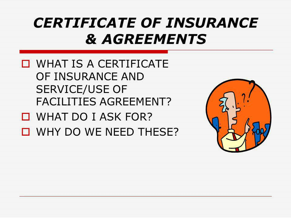 CERTIFICATE OF INSURANCE & AGREEMENTS