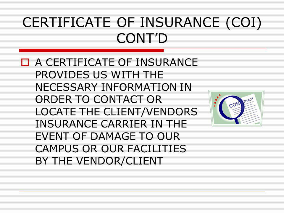 CERTIFICATE OF INSURANCE (COI) CONT'D
