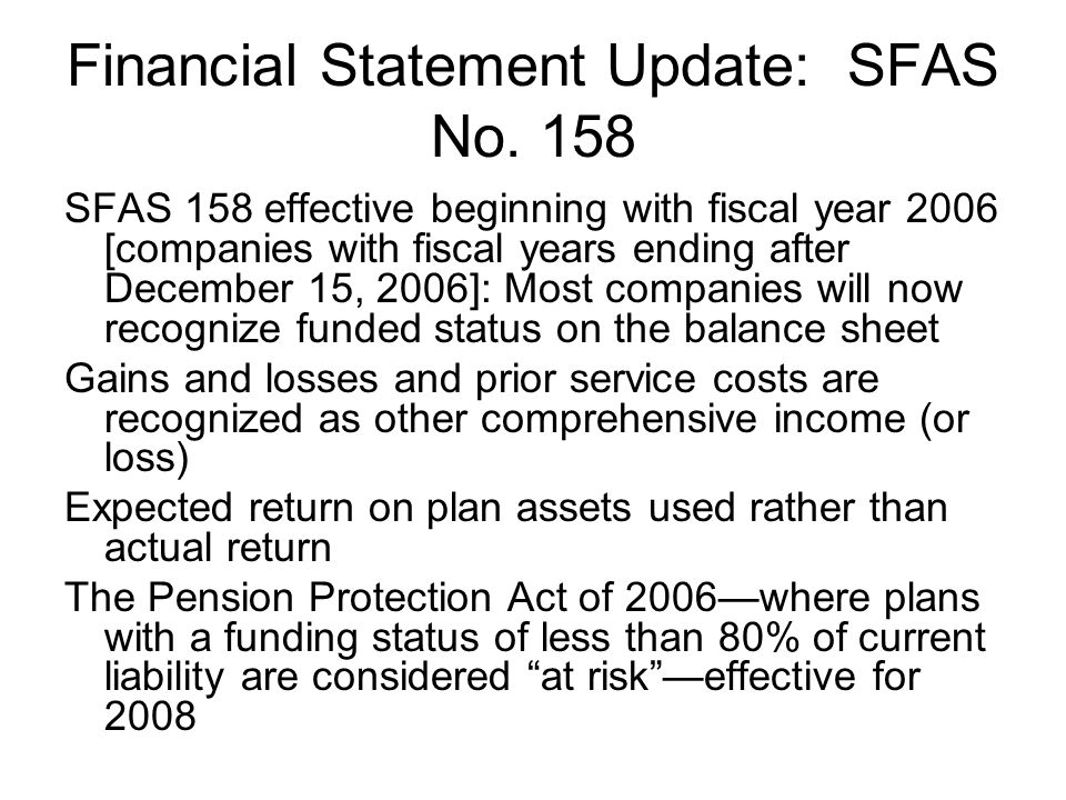 Financial Statement Update: SFAS No. 158