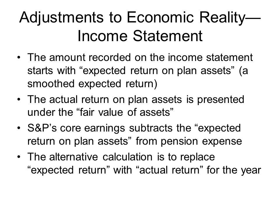 Adjustments to Economic Reality—Income Statement