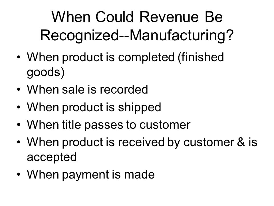 When Could Revenue Be Recognized--Manufacturing
