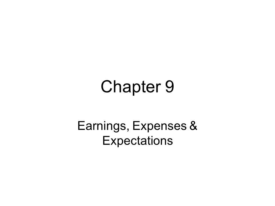 Earnings, Expenses & Expectations