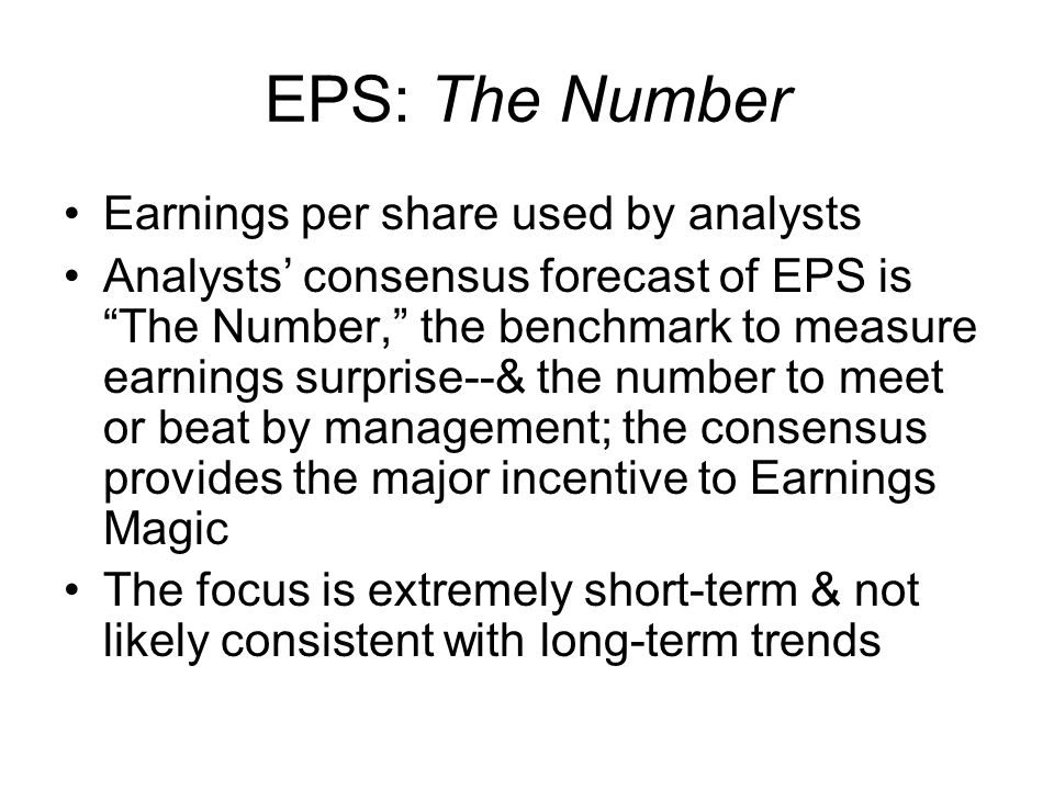 EPS: The Number Earnings per share used by analysts