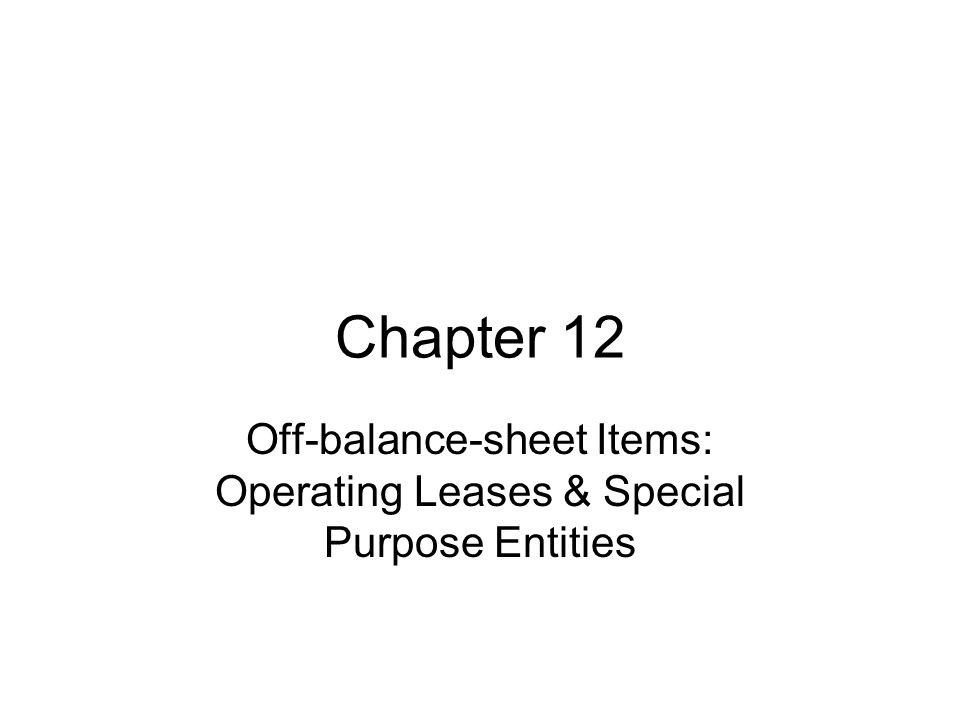 Off-balance-sheet Items: Operating Leases & Special Purpose Entities