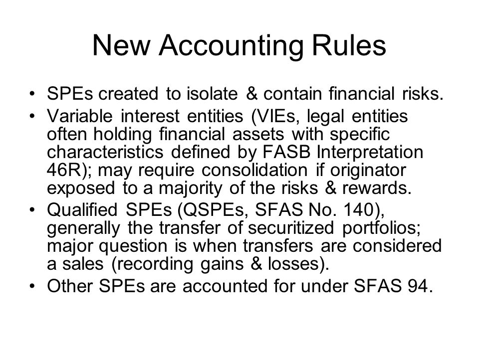 New Accounting Rules SPEs created to isolate & contain financial risks.