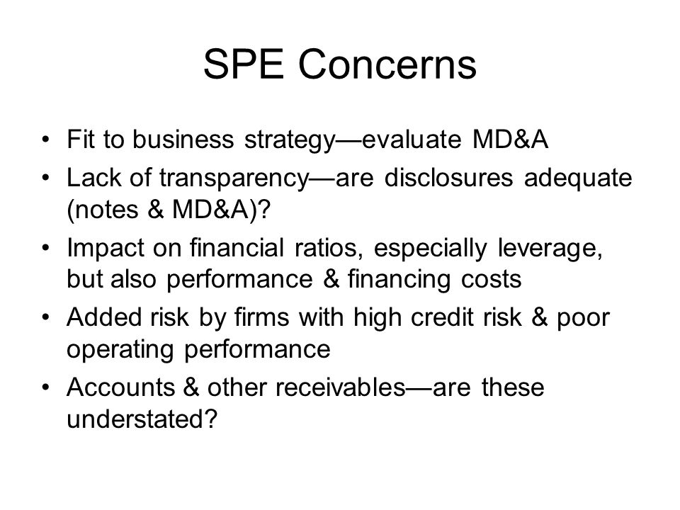SPE Concerns Fit to business strategy—evaluate MD&A