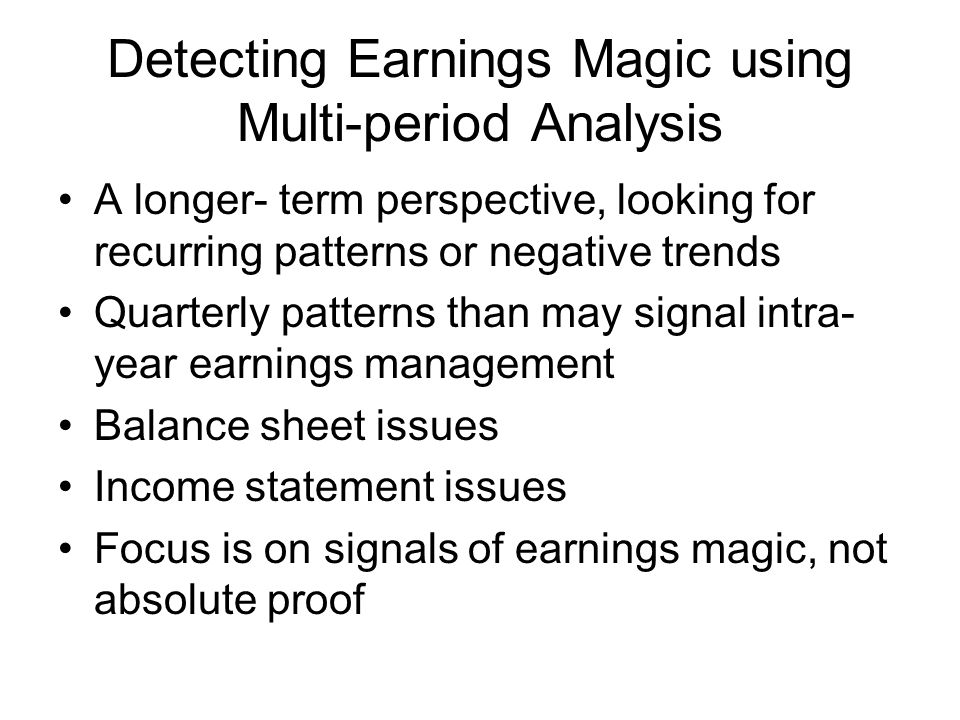 Detecting Earnings Magic using Multi-period Analysis