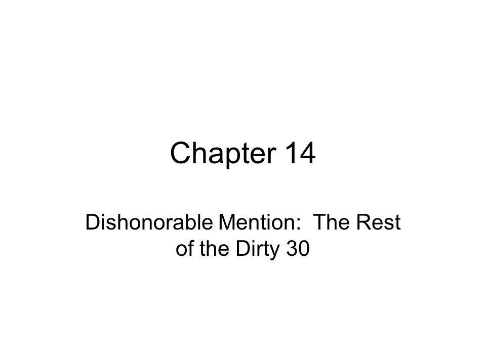 Dishonorable Mention: The Rest of the Dirty 30