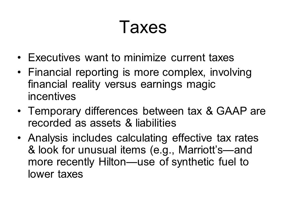 Taxes Executives want to minimize current taxes