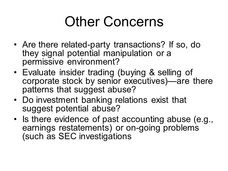 Other Concerns Are there related-party transactions If so, do they signal potential manipulation or a permissive environment
