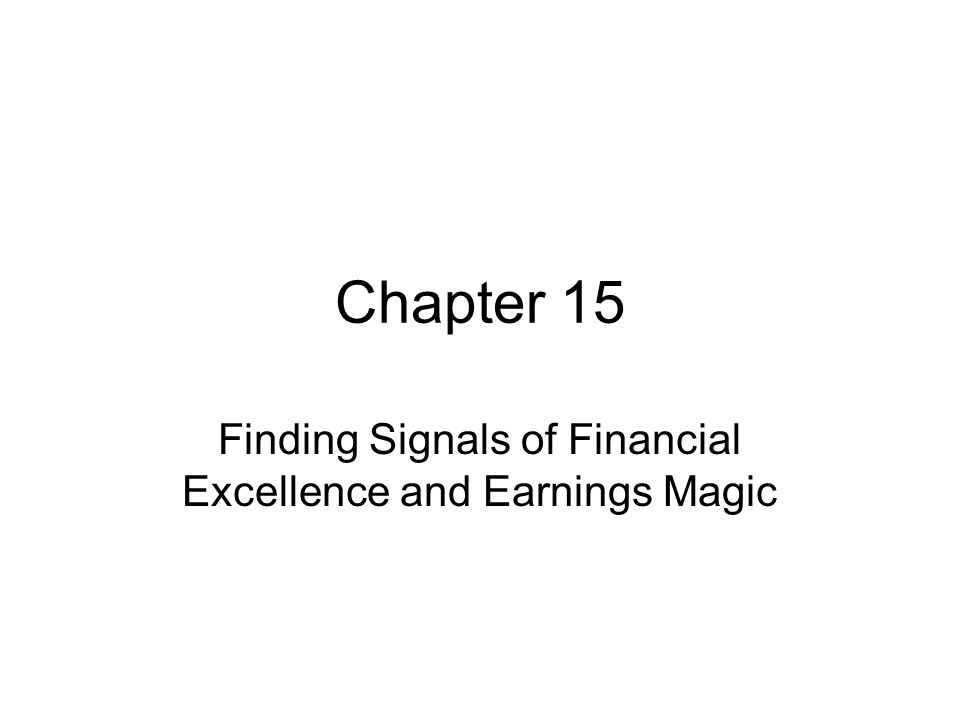 Finding Signals of Financial Excellence and Earnings Magic
