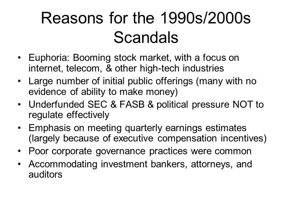 Reasons for the 1990s/2000s Scandals