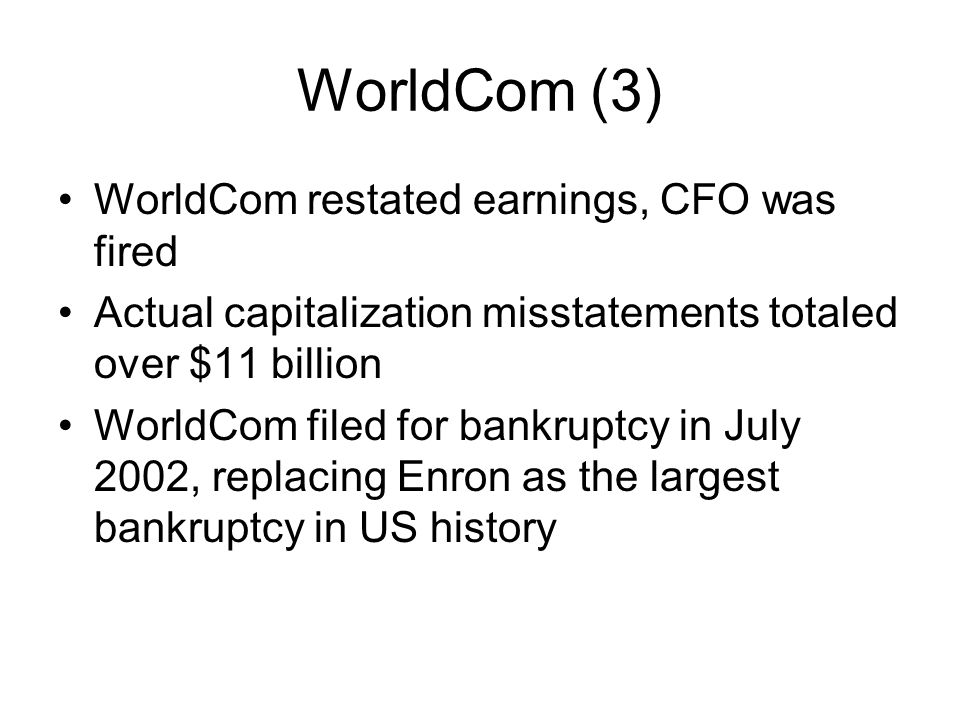 WorldCom (3) WorldCom restated earnings, CFO was fired