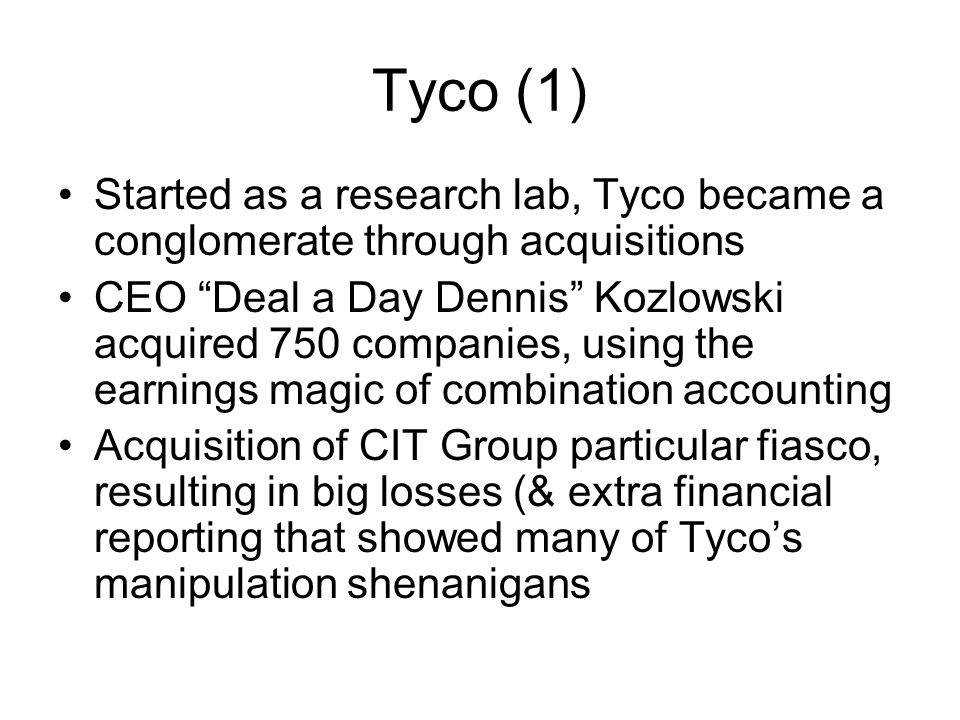 Tyco (1) Started as a research lab, Tyco became a conglomerate through acquisitions.