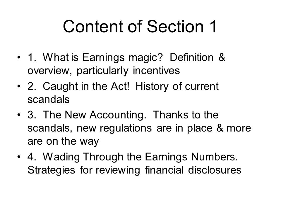 Content of Section 1 1. What is Earnings magic Definition & overview, particularly incentives.
