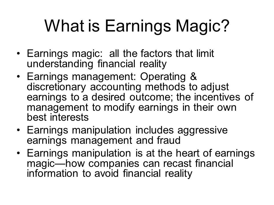 What is Earnings Magic Earnings magic: all the factors that limit understanding financial reality.