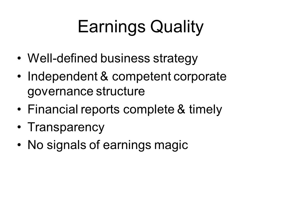 Earnings Quality Well-defined business strategy