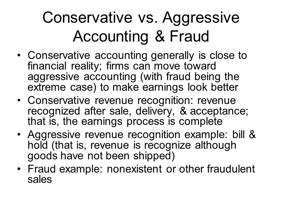 Conservative vs. Aggressive Accounting & Fraud