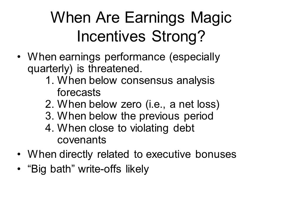 When Are Earnings Magic Incentives Strong
