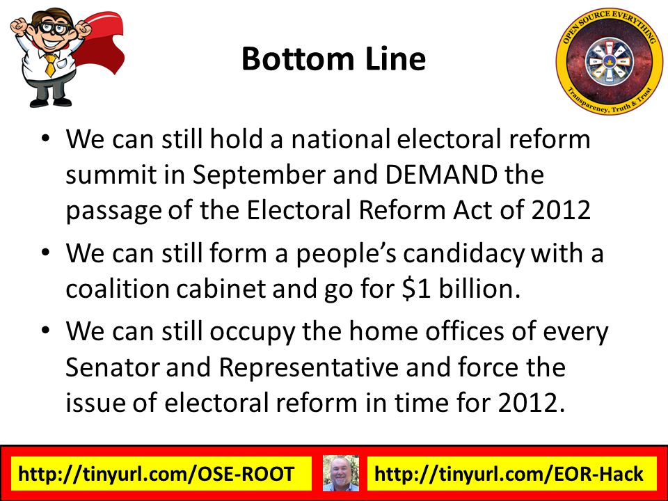 Bottom Line We can still hold a national electoral reform summit in September and DEMAND the passage of the Electoral Reform Act of 2012.